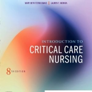 Test Bank for Introduction to Critical Care Nursing 8/E Sole