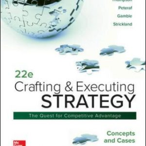 Solution Manual for Crafting and Executing Strategy: Concepts and Cases 22/E Thompson Jr