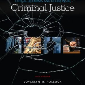 Test Bank for Ethical Dilemmas and Decisions in Criminal Justice 10/E Pollock