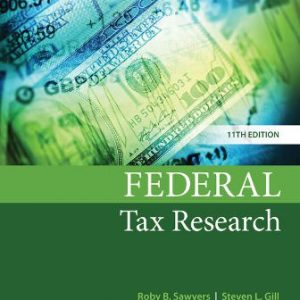 Solution Manual for Federal Tax Research 11/E Sawyers