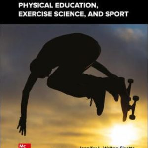 Test Bank for Foundations of Physical Education, Exercise Science, and Sport 20/E Wuest