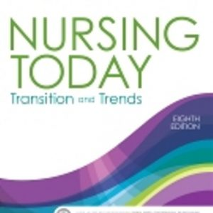 Test Bank for Nursing Today Transition and Trends 8/E Zerwekh