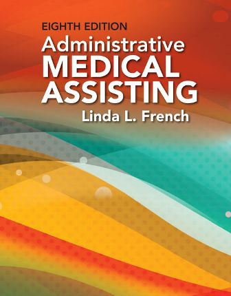Test Bank for Administrative Medical Assisting 8/E French