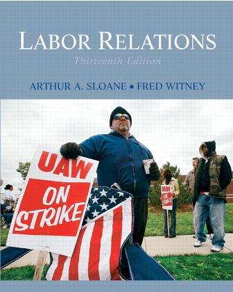 Test Bank for Labor Relations 13/E Sloane
