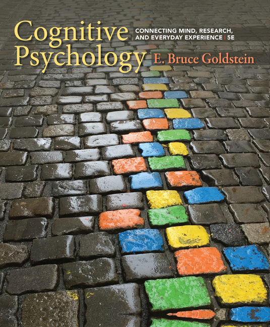 Test Bank for Cognitive Psychology: Connecting Mind, Research, and Everyday Experience 5/E Goldstein